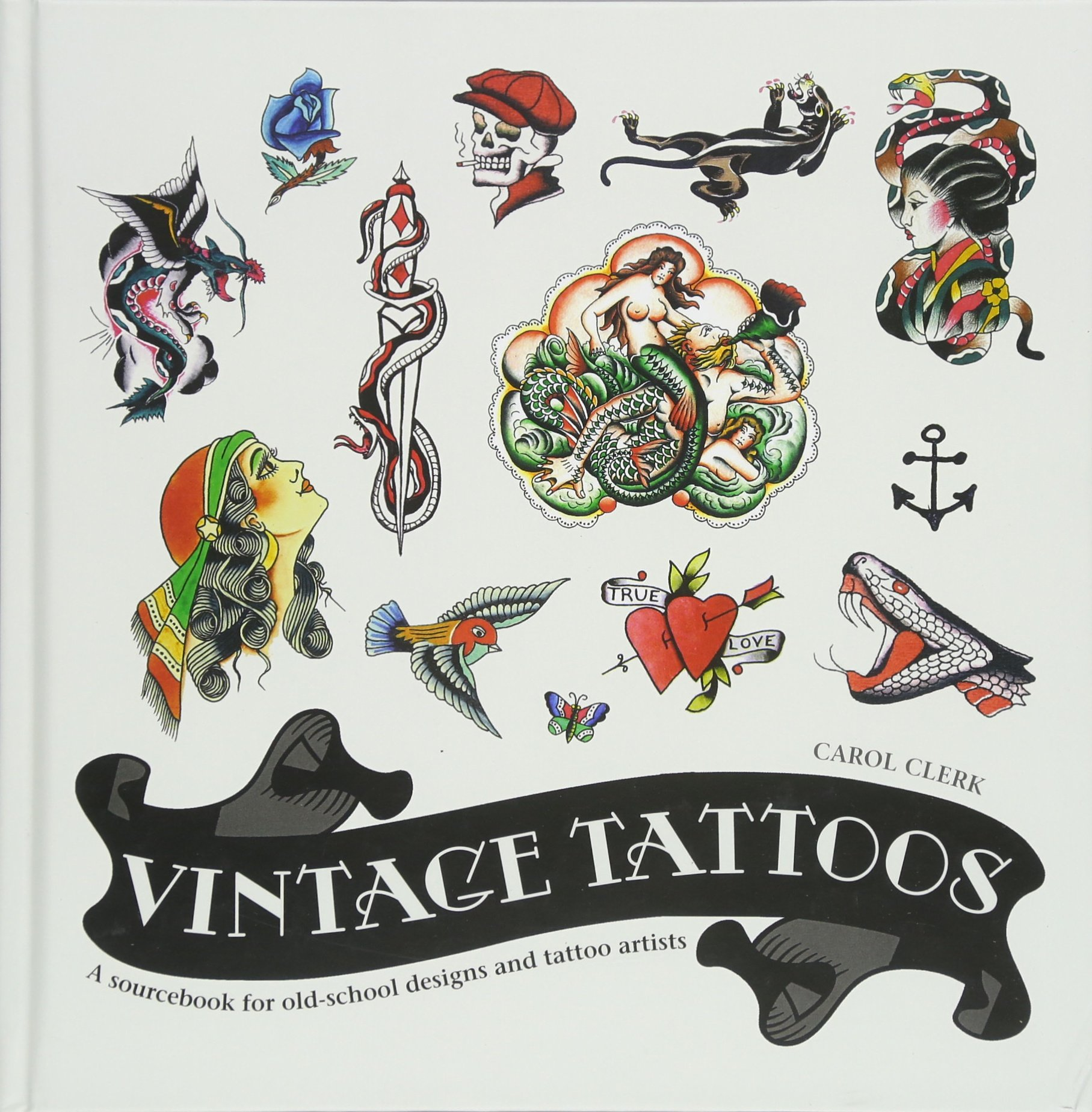 Vintage Tattoos: A Sourcebook for Old-School Designs and Tat: Amazon.es: Carol Clerk: Libros en idiomas extranjeros