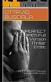 IMPERFECT CRIMES Full Version Thriller Erotic: DELITTI IMPERFETTI Versione Integrale thriller erotico (1)