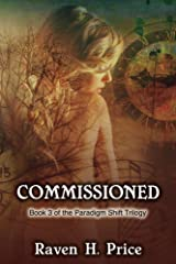 Commissioned (The Paradigm Shift Trilogy Book 3) Kindle Edition