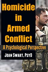 Homicide in Armed Conflict: A Psychological Perspective (Terrorism and Armed Conflict Book 1) Kindle Edition