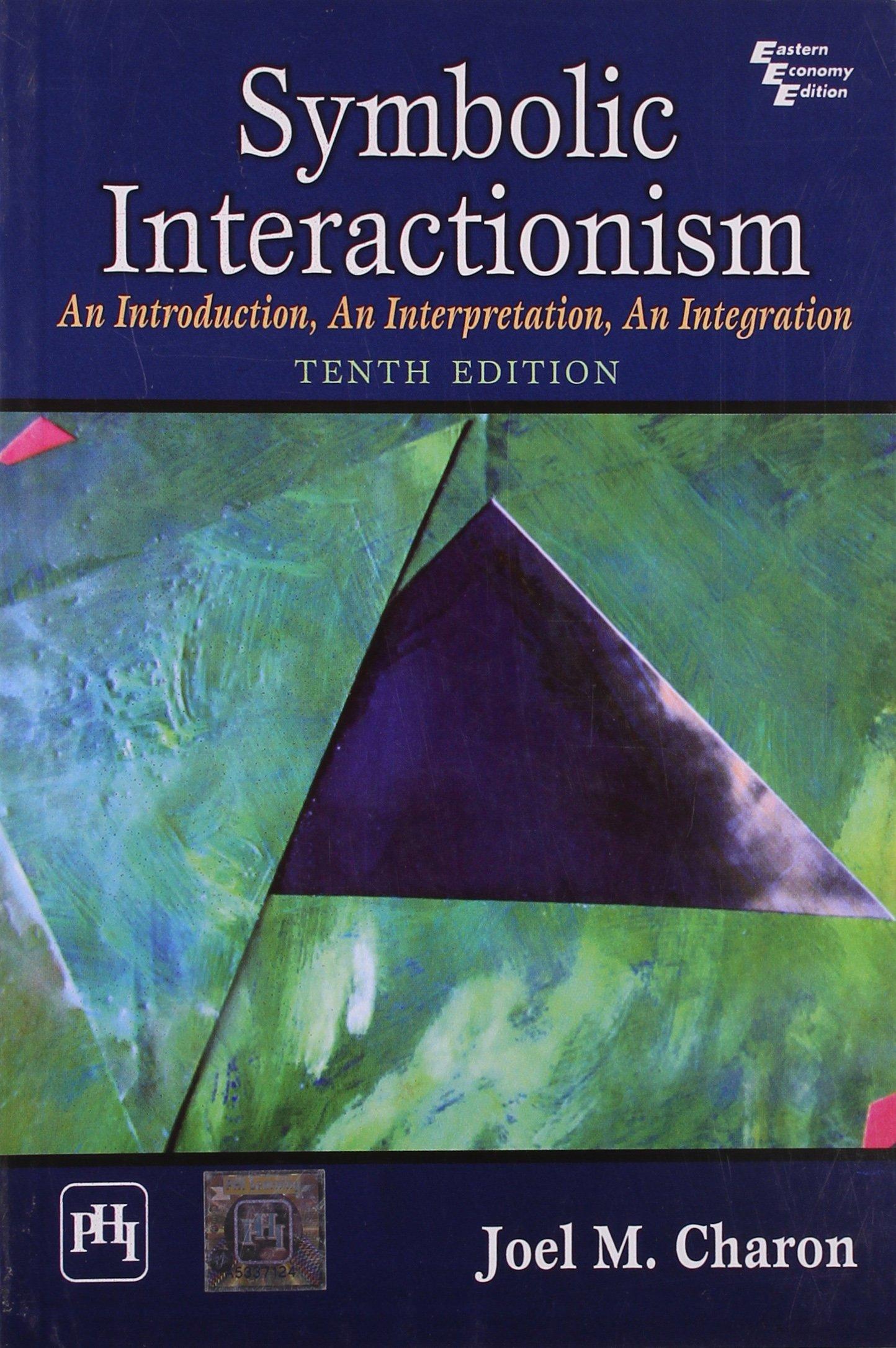 Symbolic interactionism an interpretation an integration 10th symbolic interactionism an interpretation an integration 10th ed joel m charon 9788120343474 amazon books biocorpaavc Image collections