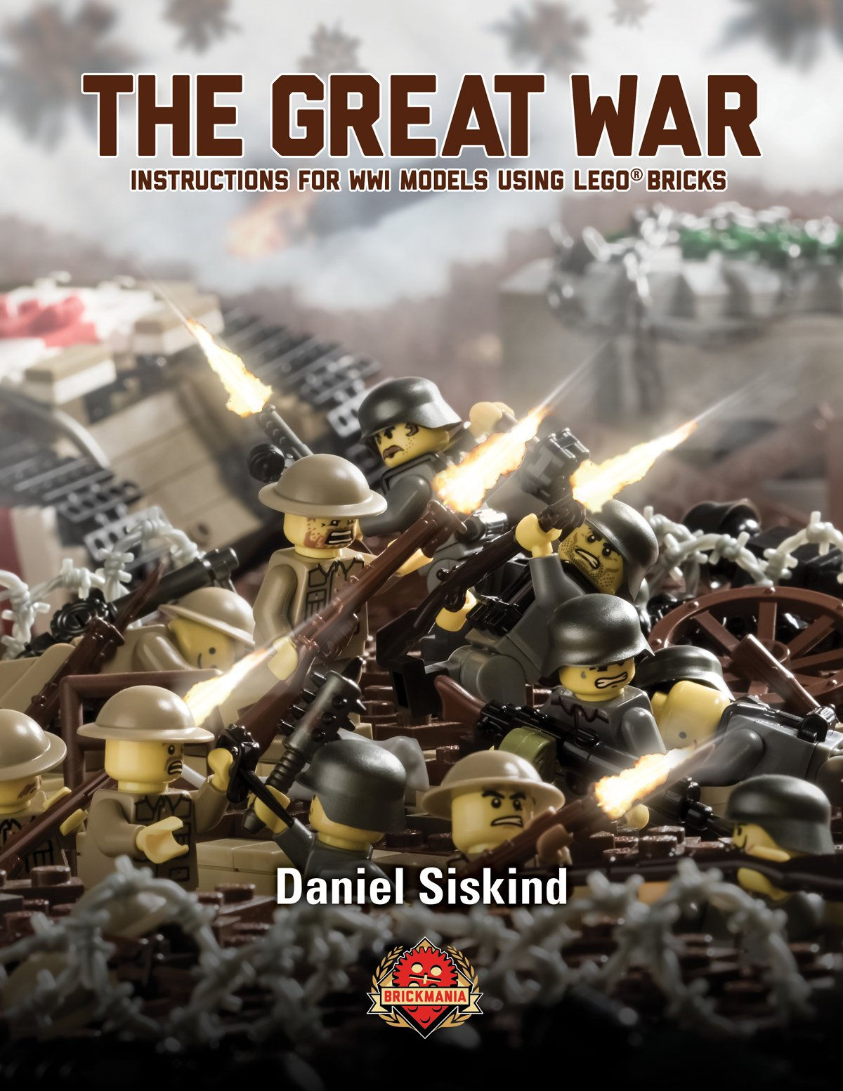 The Great War: Instructions for WWI Models Using LEGO