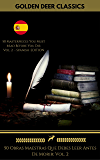 50 Obras Maestras Que Debes Leer Antes De Morir: Vol. 2 (Golden Deer Classics) (Spanish Edition)