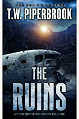 The Ruins Book 2: A Dystopian Society in a Post-Apocalyptic World Kindle Edition