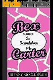 Bex Carter 6: So Scandalous (The Bex Carter Series)