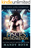 Pisces Phenomenon (Paranormal Romance) (Zodiac Alpha Gatekeepers Book 1)