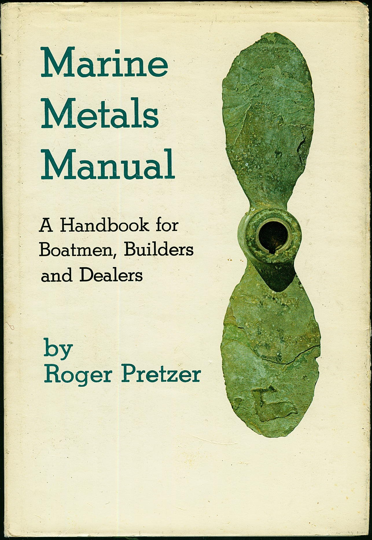 Amazon.in: Buy Marine Metals Manual: Handbook for Boatmen, Builders and  Dealers Book Online at Low Prices in India | Marine Metals Manual: Handbook  for ...