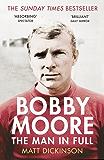 Bobby Moore: The Man in Full