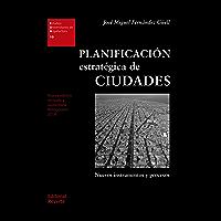 Planificación estratégica de ciudades: Nuevos instrumentos y procesos