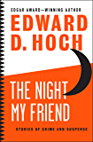 The Night My Friend: Stories of Crime and Suspense