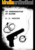An Interrogation of Oliver