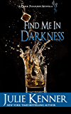 Find Me In Darkness: Mal and Christina's Story, Part 1 (Dark Pleasures)