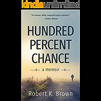 Hundred Percent Chance: A Memoir