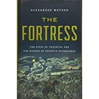 Fortress: The Siege of Przemysl and the Making of Europe's Bloodlands