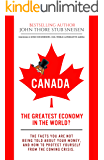 Canada, The Greatest Economy In The World?: The Facts You Are Not Being Told About Your Money. And How To Protect Yourself From The Coming Crises. (Economic World Overview Book 1)