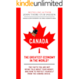 Canada, The Greatest Economy In The World?: The Facts You Are Not Being Told About Your Money. And How To Protect…