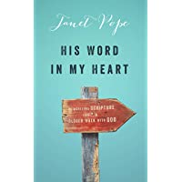 His Word in My Heart: Memorizing Scripture for a Closer Walk with God