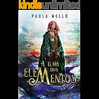 A Ilha dos elementos: Trilogia dos cinco elementos - Livro 1