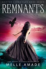 Remnants: An Urban Fantasy Romance (Shifter Chronicles Book 7) Kindle Edition