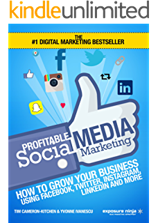 Profitable Social Media Marketing: How To Grow Your Business Using Facebook, Twitter, Instagram