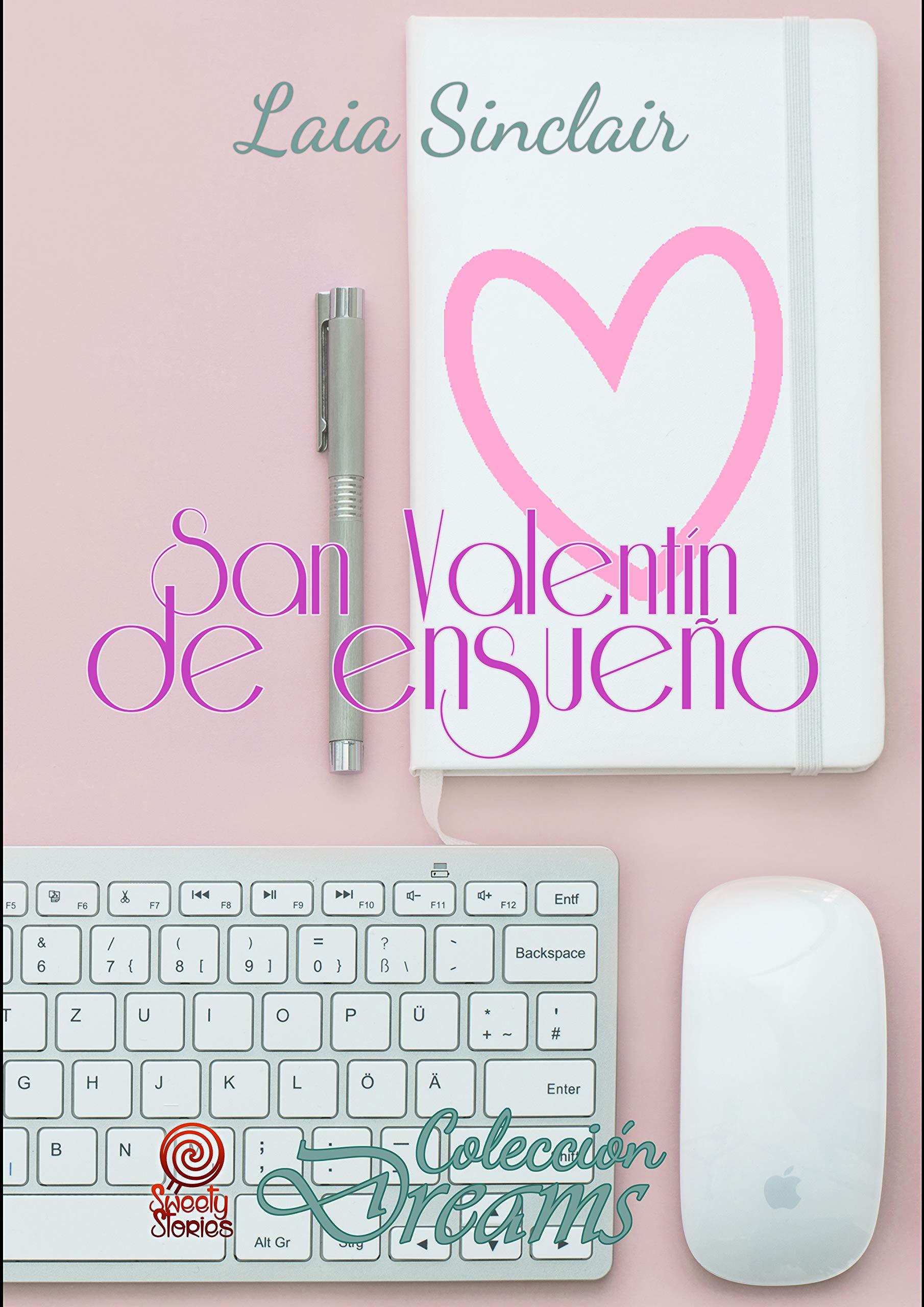San Valentín de ensueño: Colección Dreams por Laia Sinclair