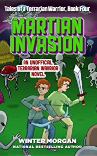 Attack of the goblin army tales of a terrarian warrior book one martian invasion tales of a terrarian warrior book four fandeluxe Ebook collections