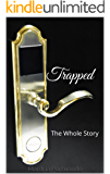Trapped: The Whole Story