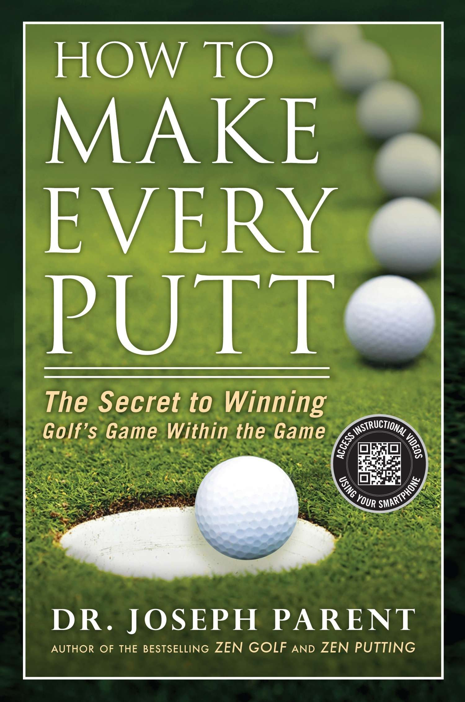 How To Make Every Putt  The Secret To Winning Golf's Game Within The Game