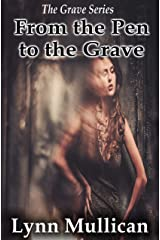 From the Pen to the Grave (The Grave Series Book 1) Kindle Edition