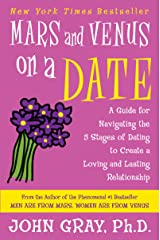 Mars and Venus on a Date: A Guide for Navigating the 5 Stages of Dating to Create a Loving and Lasting Relationship Kindle Edition
