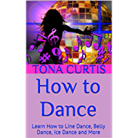 How to Dance: Learn How to Line Dance, Belly Dance, Ice Dance and More book cover