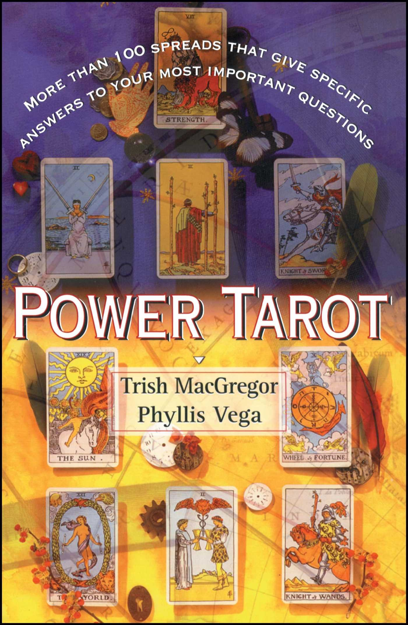 Power Tarot: More Than 100 Spreads That Give Specific Answers to Your Most  Important Question: Trish Macgregor, Phyllis Vega: 9780684841854:  Amazon.com: ...