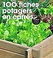 100 fiches potagers en carrés
