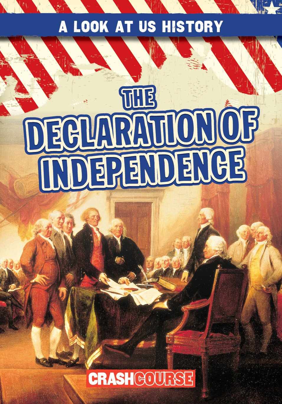 The Declaration of Independence (A Look at US History) ebook