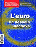 L'euro, un dessein inachevé (Questions internationales n°76)