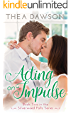 Acting on Impulse (Silverweed Falls Book 2)