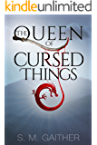 The Queen of Cursed Things (The Sundolian Empire Book 1)