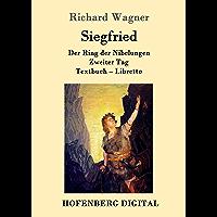 Siegfried: Der Ring der Nibelungen  Zweiter Tag  Textbuch – Libretto (German Edition)
