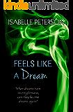 Feels Like a Dream: Dream Series, Book 5