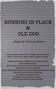 Running In Place & Old Dog: 2 Plays