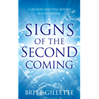 Signs Of The Second Coming: 11 Reasons Jesus Will Return in Our Lifetime