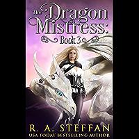 The Dragon Mistress: Book 3 (The Eburosi Chronicles 10)
