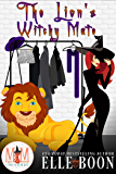 The Lion's Witchy Mate: Magic and Mayhem Universe (The Wilder Crew Book 1)