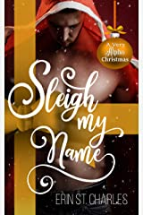 Sleigh My Name: A BWWM Small-Town Holiday Romance (A Very Alpha Christmas Season 2 Book 10) Kindle Edition