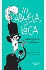 Mi abuela, la loca (Spanish Edition) Kindle Edition
