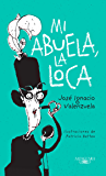 Mi abuela, la loca (Spanish Edition)