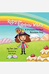 Ruby the Rainbow Witch: A Picture-Perfect Rainbow Day Kindle Edition