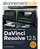The Definitive Guide to Editing with DaVinci Resolve 12.5 (Blackmagic Design Learning Series) (English Edition)