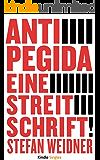 Anti Pegida: Eine Streitschrift (Kindle Single)