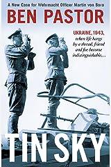 Tin Sky: A New Case for Wehrmacht Officer Martin Von Bora (Martin Bora Book 4) Kindle Edition
